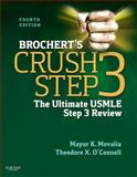 Brochert's Crush Step 3 : The Ultimate USMLE Step 3 Review, Movalia, Mayur and O'Connell, Theodore X., 1455703109