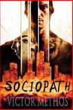 Sociopath - a Thriller, Victor Methos, 1490973109