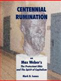 Centennial Rumination on Max Weber's the Protestant Ethic and the Spirit of Capitalism, Isaacs, Mark D., 1581123108