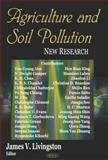 Agriculture and Soil Pollution : New Research, Livingston, James V., 1594543100