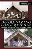 Decolonising Conservation : Caring for Maori Meeting Houses Outside New Zealand, Sully, Dean, 1598743104