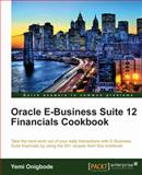 Oracle E-Business Suite 12 Financials Cookbook, Onigbode, Yemi, 1849683107