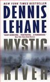Mystic River, Dennis Lehane, 0060093102