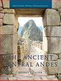 The Ancient Central Andes, Quilter, Jeffrey, 0415673100