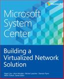 Microsoft System Center: Building a Virtualized Network Solution, Cain, Nigel, 0735683107