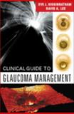 Clinical Guide to Glaucoma Management, Higginbotham, Eve J. and Lee, David A., 0750673109