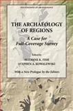 The Archaeology of Regions : A Case for Full-Coverage Survey, , 0979773105