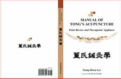 Manual of Tong's Acupuncture, Lee, Seunghoon, 0991483103