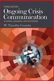 Ongoing Crisis Communication : Planning, Managing, and Responding, W. (William) Timothy Coombs, 141298310X