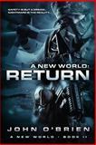 A New World: Return, John O'Brien, 1467983101