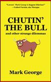 Chutin' the Bull, Mark George, 1478703105