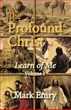 The Profound Christ, Mark Emry, 1479243108