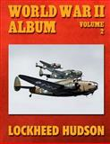 World War II Album Volume 2: Lockheed Hudson, Ray Merriam, 1500543101