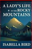 A Lady's Life in the Rocky Mountains, Isabella Lucy Bird, 1611043107