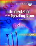 Instrumentation for the Operating Room : A Photographic Manual, Tighe, Shirley M., 0323043100