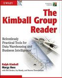 The Kimball Group Reader : Relentlessly Practical Tools for Data Warehousing and Business Intelligence, Kimball, Ralph and Ross, Margy, 0470563109