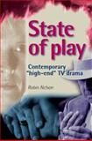 State of Play : Contemporary High-End TV Drama, Nelson, Robin, 0719073103