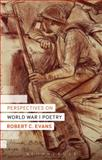 Perspectives on World War I Poetry, Evans, Robert C., 147251310X