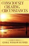 Consciously Creating Circumstances, Plummer, George, 1585093106