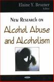 New Research on Alcohol Abuse and Alcoholism, Brozner, Elaine Y., 1600213103