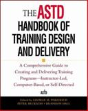 The ASTD Handbook of Training Design and Delivery, Piskurich, George M. and Beckschi, Peter, 0071343105