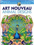 Creative Haven Art Nouveau Animal Designs Coloring Book, Dudley and Marty Noble, 0486493105