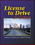 License to Drive in Texas, Alliance for Safe Driving Staff, 0766803104