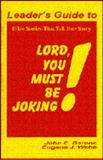 Lord, You Must Be Joking!, John E. Barone and Eugene J. Webb, 0893903108