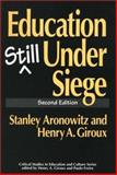 Education Still under Siege, Stanley Aronowitz and Henry A. Giroux, 0897893107