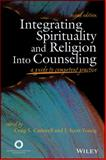 Integrating Spirituality and Religion into Counseling : A Guide to Competent Practice, Cashwell, Craig S. and Young, J. Scott, 1556203101