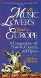 The Music Lover's Guide to Europe, Roberta Gottesman, 0471533106