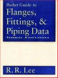 Pocket Guide to Flanges, Fittings, and Piping Data, Lee, R. R., 088415310X