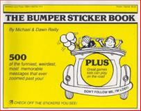 The Bumper Sticker Book, Michael Reilly and Dawn Reilly, 0930753100