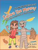 The World Adventures of Sahara the Mummy, D. B. Shultz, 1477233105