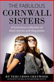 The Fabulous Cornwall Sisters, Teri Chetwood, 1499323107