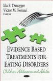 Evidence Based Treatment for Eating Disorders : Children, Adolescents, and Adults, Ida F. Dancyger, 1606923102