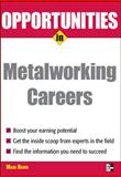 Opportunities in Metalworking, Rowh, Mark, 0071493107