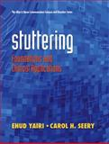 Stuttering : Foundations and Clinical Applications, Yairi, Ehud and Seery, Carol H., 0131573101