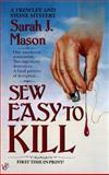 Sew Easy to Kill, Sarah J. Mason, 042515310X