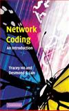 Network Coding : An Introduction, Ho, Tracey and Lun, Desmond, 052187310X