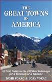 The Great Towns of America, David Vokac and Joan Vokac, 0930743105