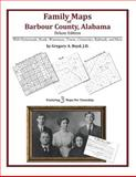 Family Maps of Barbour County, Alabama, Deluxe Edition : With Homesteads, Roads, Waterways, Towns, Cemeteries, Railroads, and More, Boyd, Gregory A., 142031310X