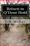 Return to Q'Door Hold, G. McRae, 1463673108