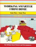 Working Smarter from Home : Your Day - Your Way, Struck, Nancy, 1560523107