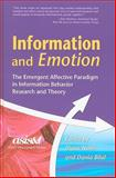 Information and Emotion : The Emergent Affective Paradigm in Information Behavior and Theory, , 1573873101