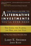 The Only Guide to Alternative Investments You'll Ever Need, Larry E. Swedroe and Jared Kizer, 1576603105