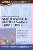 The Vault Guide to the Top Northwest and Great Plains Law Firms, Brian Dalton, 1581313101