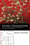 Living Translation : Language and the Search for Resonance in U. S. Chinese Medicine, Pritzker, Sonya, 1782383107
