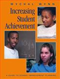 Increasing Student Achievement Vol. I : Vision, Wynn, Mychal, 1880463105