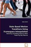 State Based Motion Transitions Using Framespace Interpolation, Golam Ashraf, 3639173104